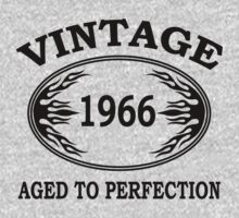 vintage 1966 aged to perfection by seazerka