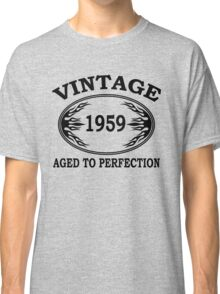 vintage 1959 aged to perfection Classic T-Shirt