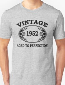 vintage 1952 aged to perfection Unisex T-Shirt