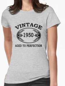 vintage 1950 aged to perfection Womens Fitted T-Shirt