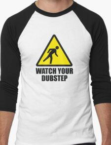 Watch your Dubstep Men's Baseball ¾ T-Shirt
