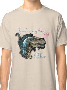 You're my girl, Blue Classic T-Shirt