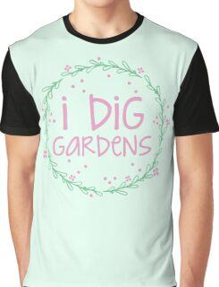 I dig gardens (wreath) Graphic T-Shirt