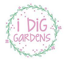 I dig gardens (wreath) Photographic Print
