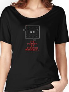 I'd rather be playing NetHack Women's Relaxed Fit T-Shirt