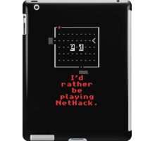 I'd rather be playing NetHack iPad Case/Skin