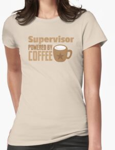 supervisor powered by coffee Womens Fitted T-Shirt