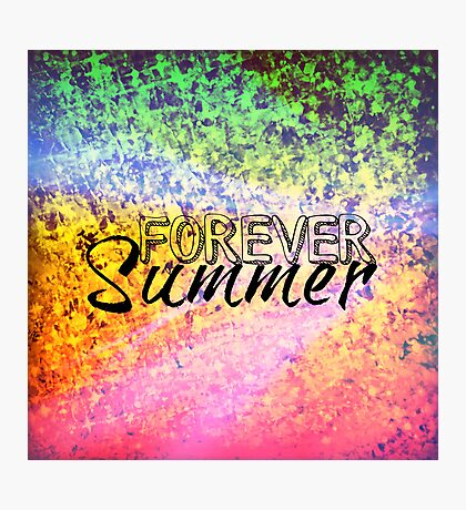 FOREVER SUMMER Happy Rainbow Colorful Typography Abstract Painting Photographic Print