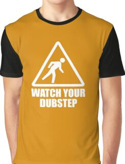 Watch your Dubstep (white) Graphic T-Shirt