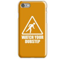Watch your Dubstep (white) iPhone Case/Skin