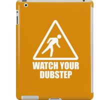 Watch your Dubstep (white) iPad Case/Skin