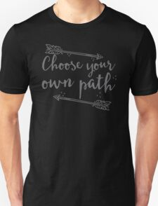 Choose your own path with arrow in grey Unisex T-Shirt