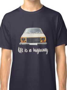 Life is a highway Classic T-Shirt