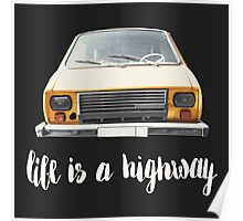 Life is a highway Poster