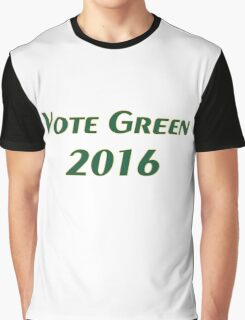 Vote Green 2016 Graphic T-Shirt