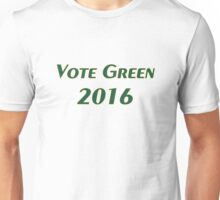 Vote Green 2016 Unisex T-Shirt