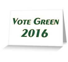 Vote Green 2016 Greeting Card