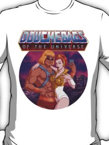 Douchebags of the Universe T-Shirt
