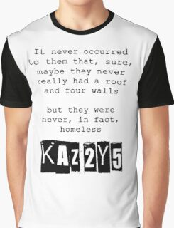 Never, in fact, homeless Graphic T-Shirt