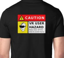 VR User HAZARD - CAUTION Unisex T-Shirt