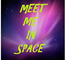 Meet Me In Space Photographic Print