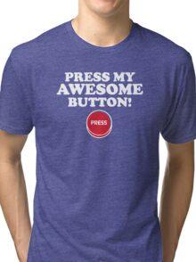 Press My Awesome Button Tri-blend T-Shirt