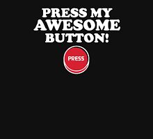 Press My Awesome Button Unisex T-Shirt