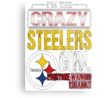 I'M THE CRAZY STEELERS GIRL  Metal Print