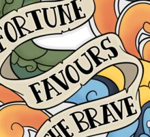 fortune favours the brave Sticker
