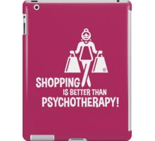 Shopping Is Better Than Psychotherapy! (White) iPad Case/Skin