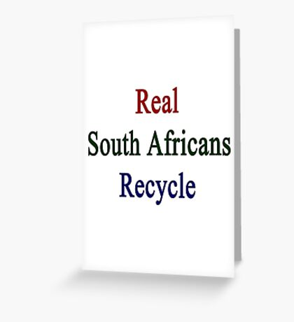 Real South Africans Recycle Greeting Card