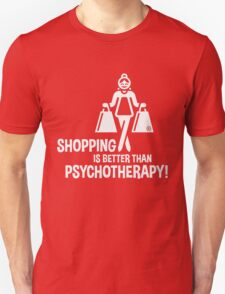 Shopping Is Better Than Psychotherapy! (White) Unisex T-Shirt