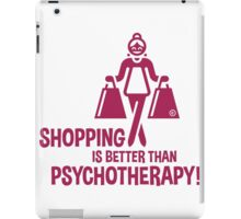 Shopping Is Better Than Psychotherapy! (Magenta) iPad Case/Skin