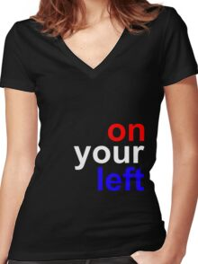 """""""On your left"""" Women's Fitted V-Neck T-Shirt"""