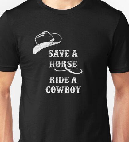 Save a horse, ride a cowboy! Unisex T-Shirt