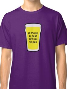 If Found Please Return to Bar Classic T-Shirt