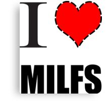 I Heart MILFS Canvas Print