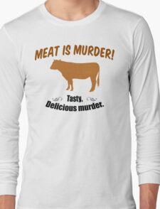 Meat is Murder! Long Sleeve T-Shirt