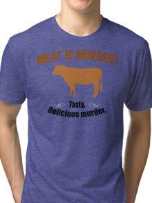 Meat is Murder! Tri-blend T-Shirt