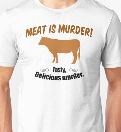 Meat is Murder! Unisex T-Shirt
