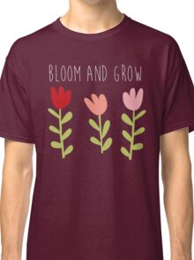 bloom and grow Classic T-Shirt