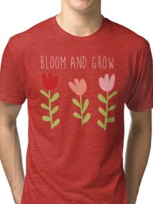 bloom and grow Tri-blend T-Shirt