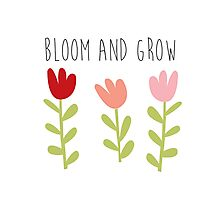 bloom and grow Photographic Print