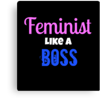 Feminist Like A Boss Canvas Print