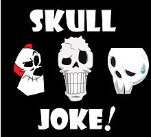 Skull Joke! by Jtegg007
