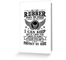 AS I Lay Rubber Protect My Ride, Motorcycle Rider Lovers Quote T-Shirt Greeting Card