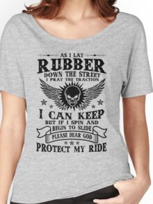 AS I Lay Rubber Protect My Ride, Motorcycle Rider Lovers Quote T-Shirt Women's Relaxed Fit T-Shirt