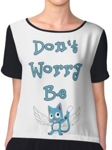 Don't worry be... Chiffon Top