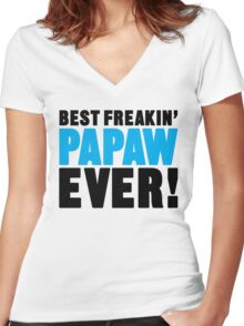 Best Freakin Papaw Ever, Father's Day Gift Women's Fitted V-Neck T-Shirt