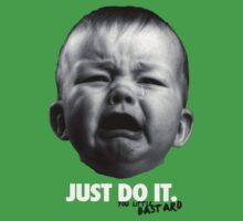 Just Do It - You Little Bastard by umarshamir